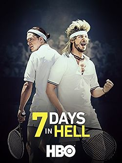"""7 Days in Hell"" is Iconic and More People Need to Know About It"